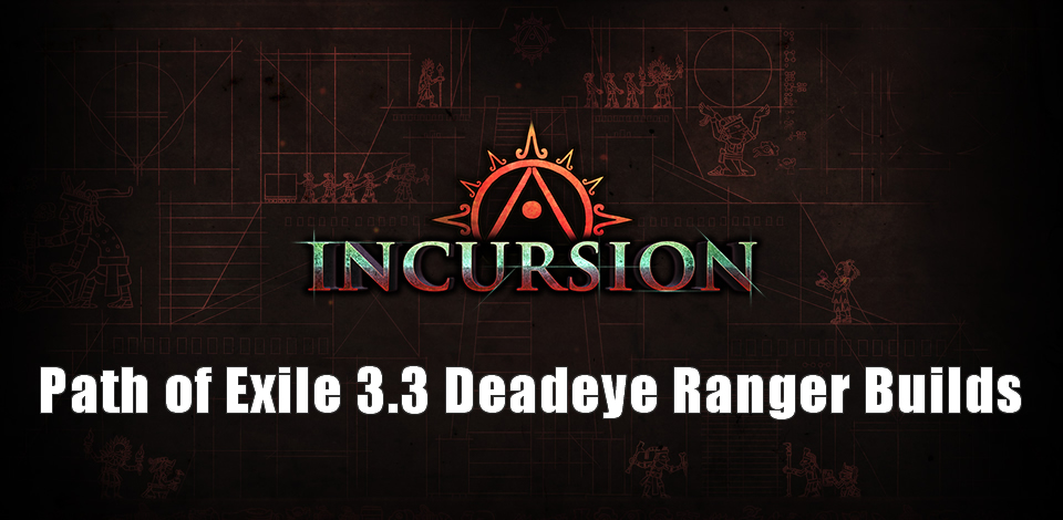 Popular Path of Exile 3.3 Deadeye Ranger Builds