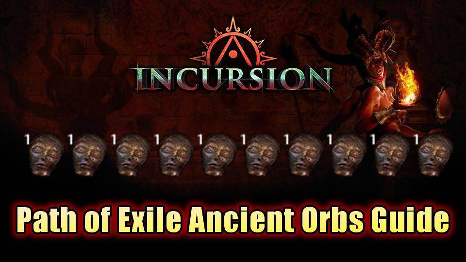 Path of Exile Ancient Orbs Guide