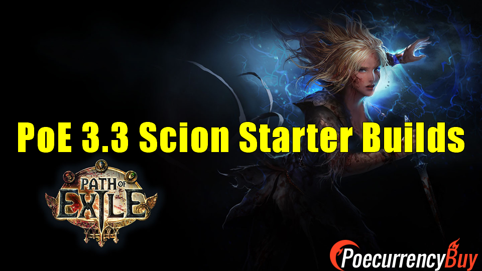 Path of Exile 3.3 Scion Starter Builds