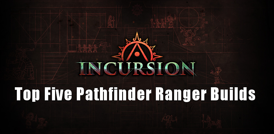 Top Five PoE 3.3 Pathfinder Ranger Builds