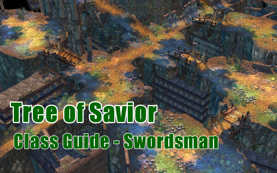 Tree of Savior Class Guide - Swordsman - tosgold com