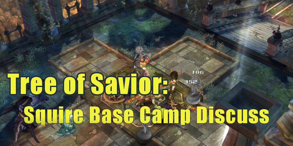Tree of Savior: Squire Base Camp Discuss