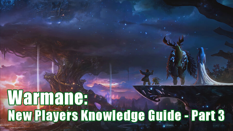 Warmane New Players Knowledge Guide - Part 3