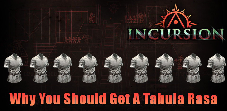PoE 3.3 Incursion: Why You Should Get A Tabula Rasa