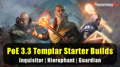 PoE 3.3 Templar Starter Builds - Inquisitor | Hierophant | Guardian