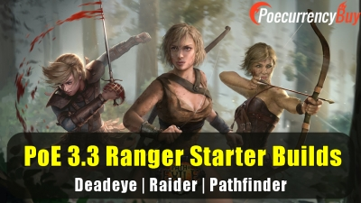 PoE 3.3 Ranger Starter Builds - Deadeye | Raider | Pathfinder