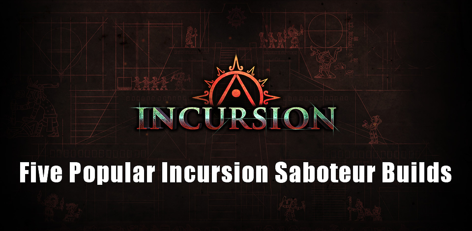Five Most Popular Incursion Saboteur Shadow Builds