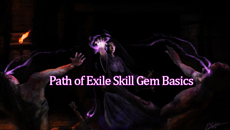 Path of Exile Skill Gem Basics