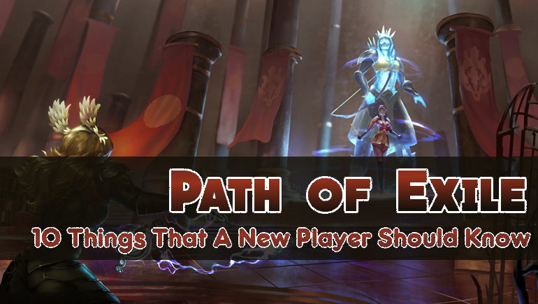PoE: 10 Things That A New Player Should Know