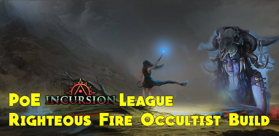 PoE 3.3 Righteous Fire Occultist Build [Very Detailed]