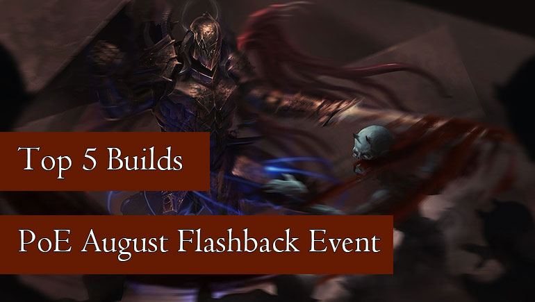 Top 5 Builds for PoE August Flashback Event