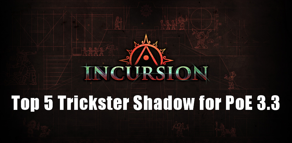 0bc592db136424 Top 5 Trickster Shadow Builds for PoE 3.3 - r4pg.com