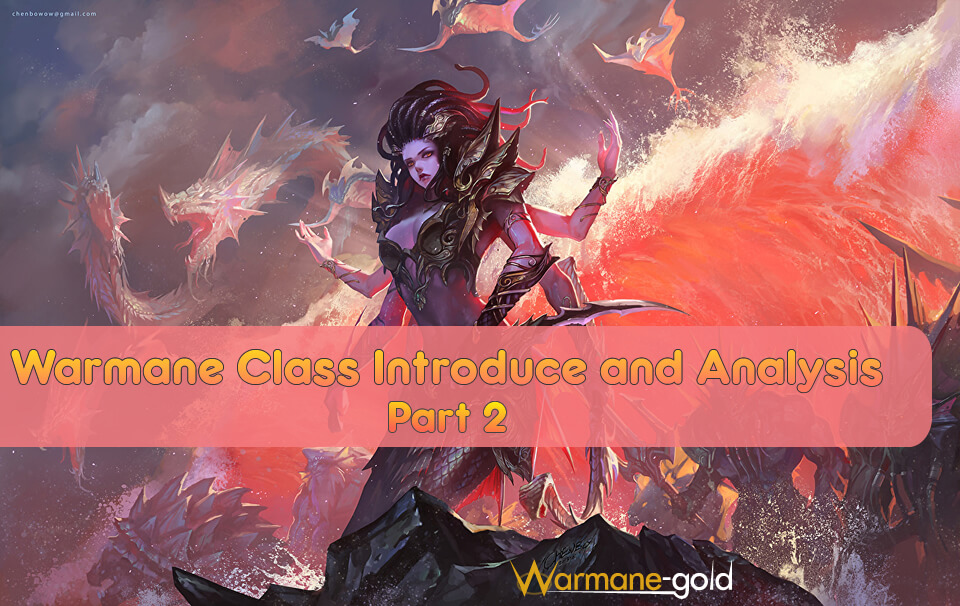 Warmane Class Introduce and Analysis - Part 2