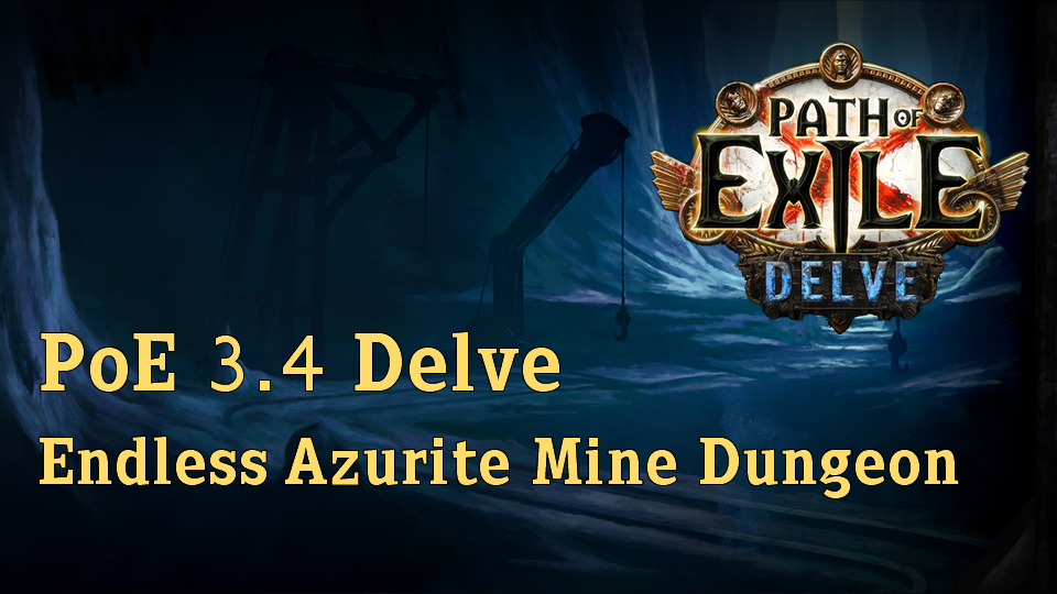 PoE 3.4 Delve: Endless Azurite Mine Dungeon
