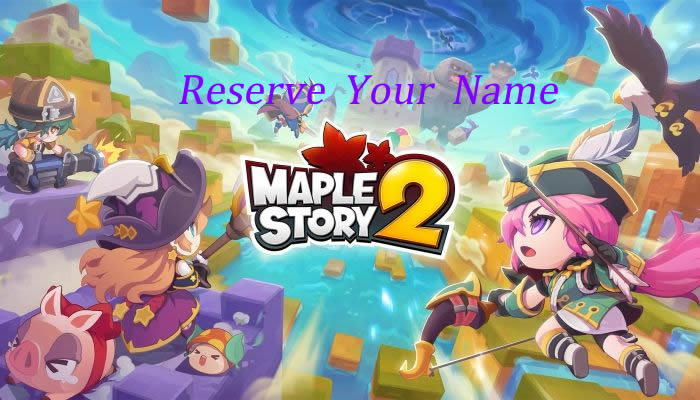 Reserve Your Name on MapleStory2