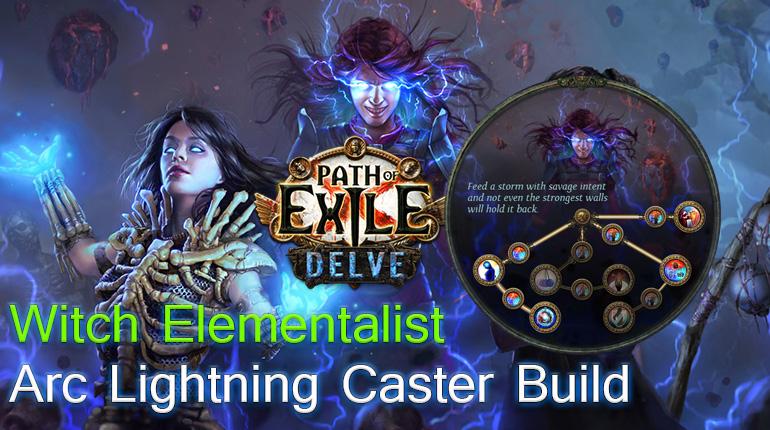 POE 3.4 Delve: Beginner Builds - Arc Witch Elementalist Lightning Caster Build