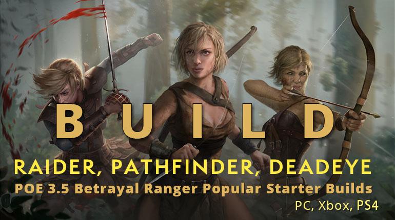 POE 3.5 Betrayal Ranger Popular Starter Builds(PC, Xbox) - Raider, Pathfinder, Deadeye