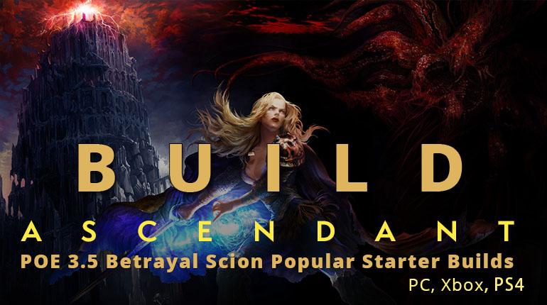 POE 3.5 Betrayal Scion Popular Starter Builds(PC, Xbox) - Ascendant