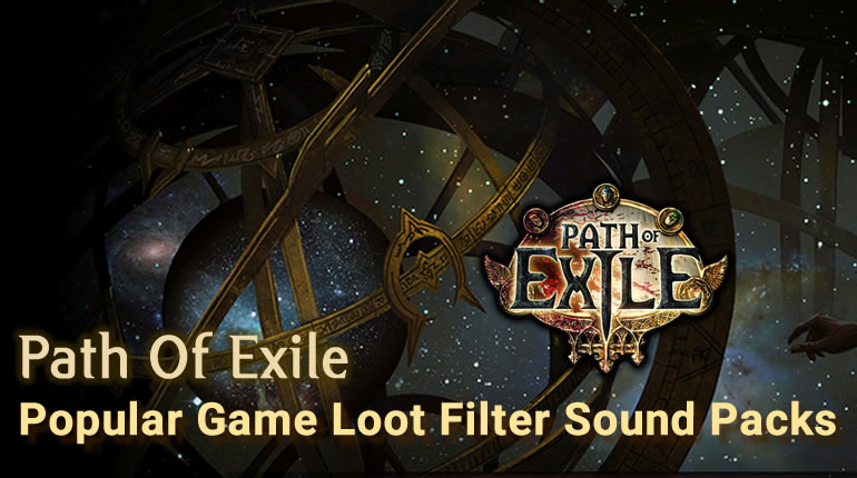 Path Of Exile - Top 10 Popular Game Loot Filter Sound Packs Download