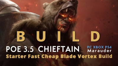 POE 3.5 Marauder Chieftain Starter Blade Vortex Build (PC,XBOX,PS4)- Fast, Cheap, Tanky, SSF