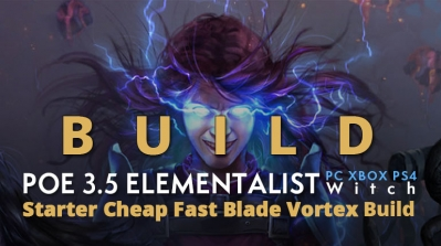 POE 3.5 Witch Elementalist Starter Blade Vortex Build (PC,XBOX,PS4)- Good Clear Speed, High Damage, Cheap Gear
