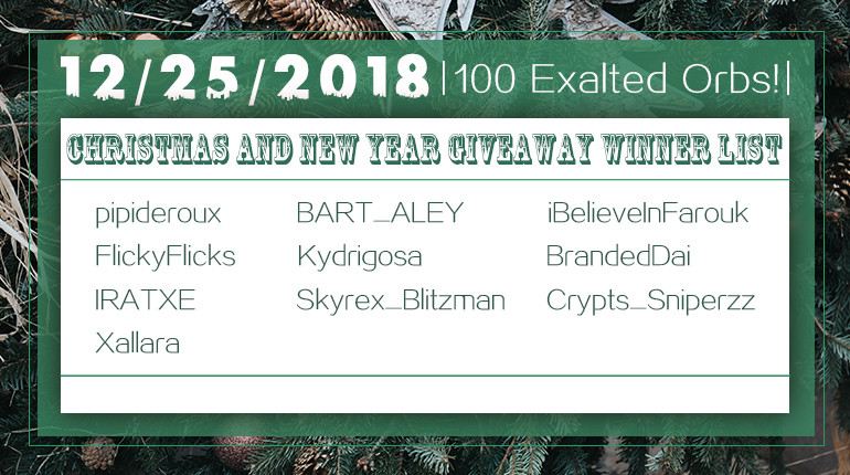 12/25/2018 Christmas and New Year 100 Exalted Orb Winner List