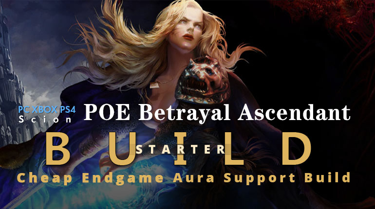 POE Betrayal Ascendant Aura Support Starter Build - Cheap, Tankly, Endgame