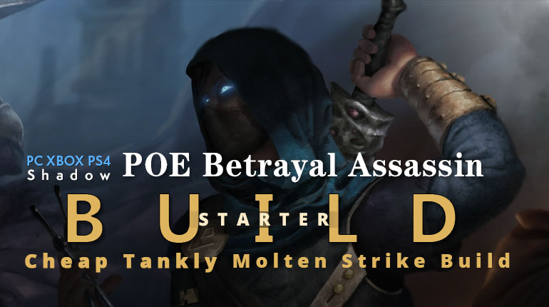 POE Betrayal Assassin Molten Strike Starter Build - Fast Life Recovery, Cheap, Tankly