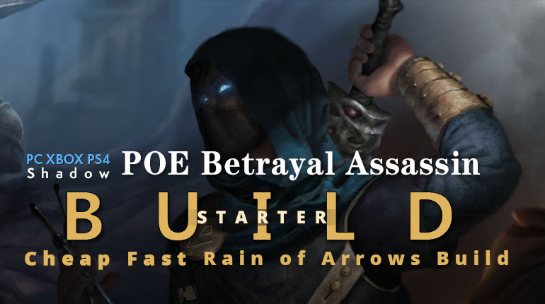 POE Betrayal Assassin Rain of Arrows Starter Build- High Clear Speed, Cheap, All Map Mods