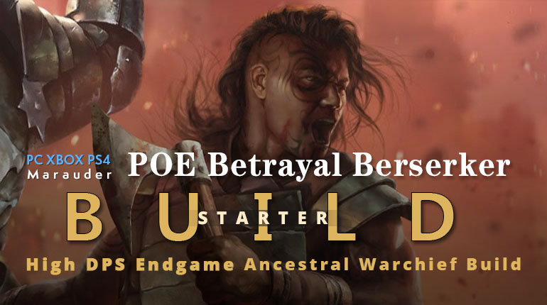 POE Betrayal Berserker Ancestral Warchief Build - High Damage, Easypeasy, Endgame