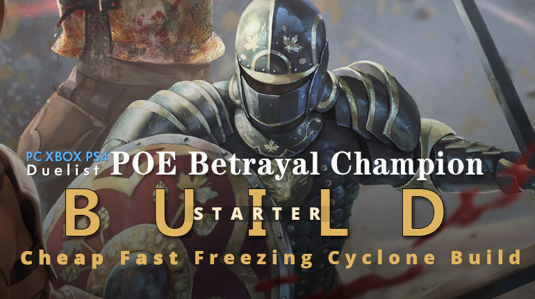 POE Betrayal Champion Freezing Cyclone Starter Build - Fast Clear, Cheap, Safe