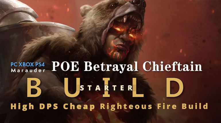 POE Betrayal Chieftain Righteous Fire Starter Build - Low Budget, High DPS, Cheap