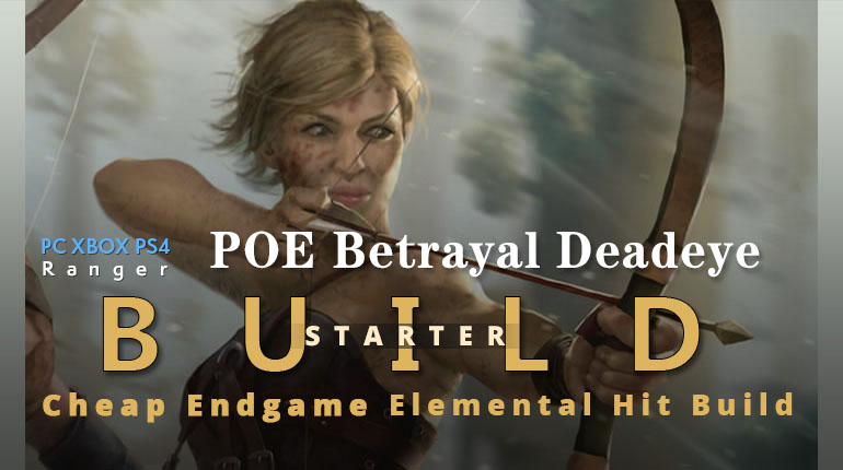 POE Betrayal Deadeye Elemental Hit Starter Build - Cheap, High DPS, Endgame