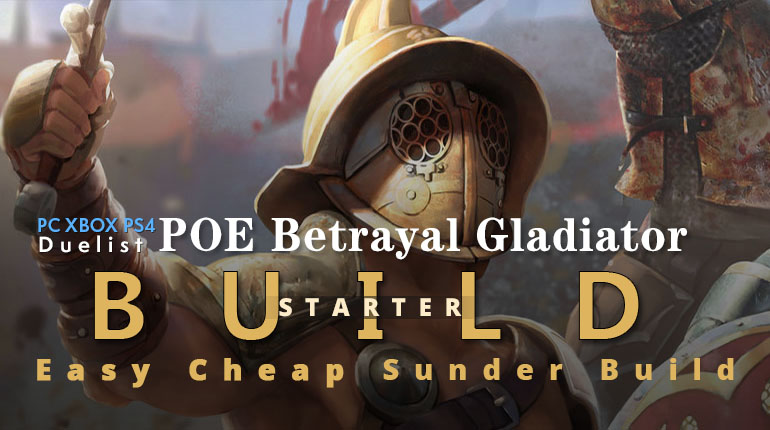 POE Betrayal Gladiator Sunder Starter Build - Cheap, Easy, Tankly