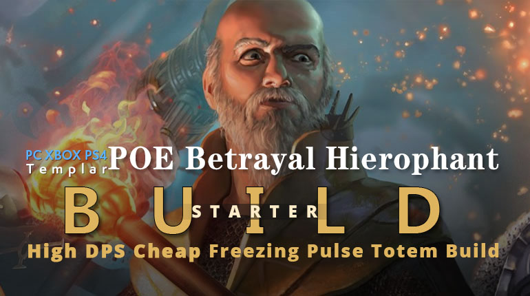 POE Betrayal Hierophant Freezing Pulse Totem Starter Build - High DPS, Cheap, Sharper, Endgame