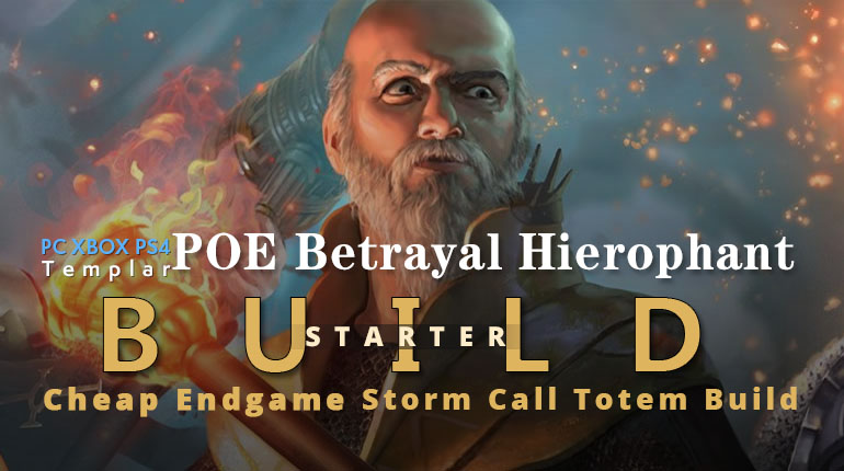 POE Betrayal Hierophant Storm Call Totem Starter Build - High Clear Speed and Damage, Cheap, Endgame