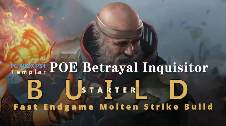 POE Betrayal Inquisitor Molten Strike Starter Build - High Clear Speed, Low Budget, Endgame