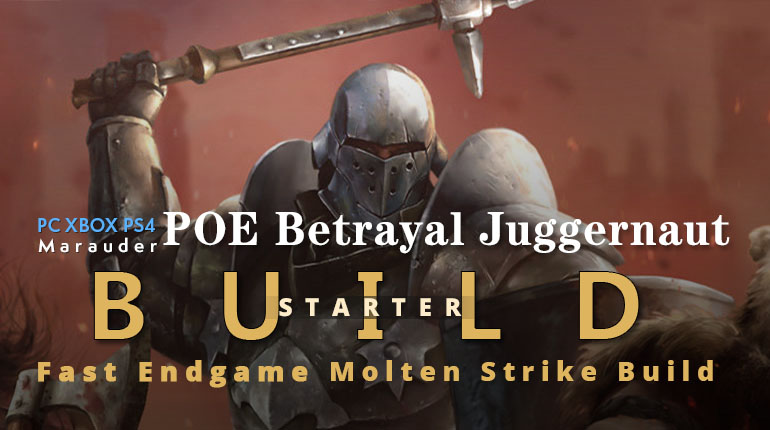 POE Betrayal Juggernaut Molten Strike Build - Fast Clear Speed and Damage, Tankly, Endgame