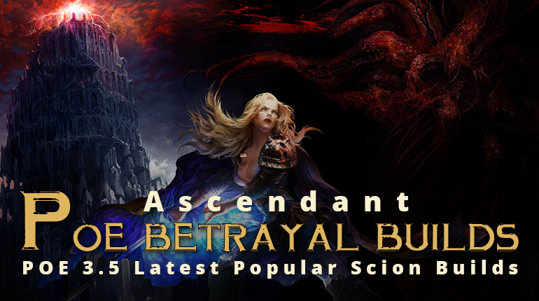 POE Betrayal Latest Popular Scion Builds - Ascendant