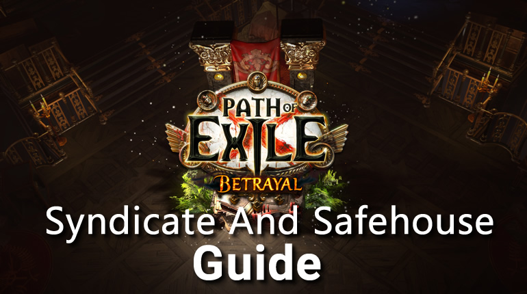 POE Betrayal League Syndicate And Safehouse Guide