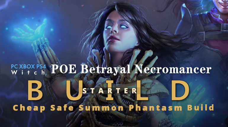 POE Betrayal Necromancer Summon Phantasm Starter Build - Fast Clear Speed, Cheap, Safe For Boss