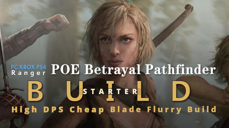POE Betrayal Pathfinder Blade Flurry Starter Build - Fast Speed, Cheap, High Damage