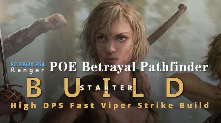 POE Betrayal Pathfinder Viper Strike Starter Build - High