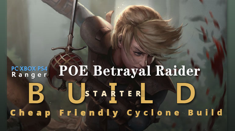 POE Betrayal Raider Cyclone Starter Build - Pure Physical, Cheap, Friendly