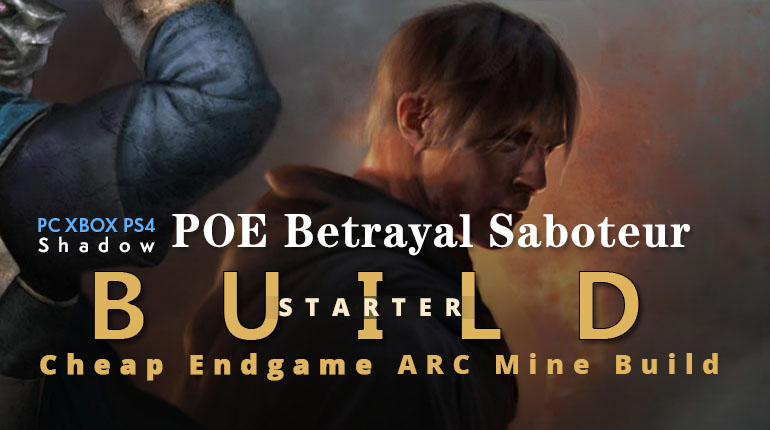 POE Betrayal Saboteur ARC Mine Starter Build - High Speed, Low Cost Start, Endgame
