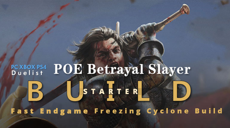 POE Betrayal Slayer  Freezing Cyclone Starter Build - Fast Clear Speed, Low Budget, Endgame