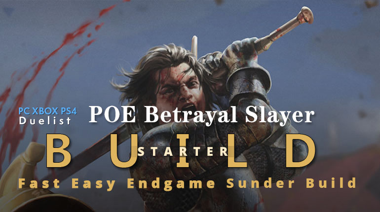 POE Betrayal Slayer Sunder Starter Build - Fast, Cheap, Easy To Leveling