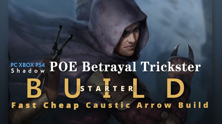 POE Betrayal Trickster Caustic Arrow Starter Build - High Clear Speed, Cheap, Amazing