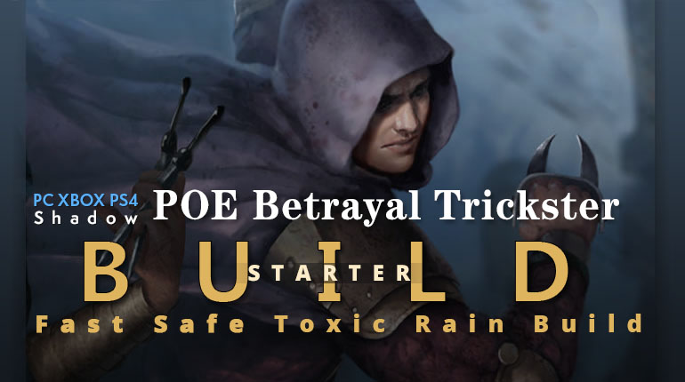 POE Betrayal Trickster Toxic Rain Starter Build - Cheap, Safe, Fast Recharge, Endgame