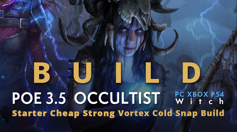 POE 3.5 Witch Occultist Starter Vortex Cold Snap Build (PC,XBOX,PS4)- Cheap, Strong